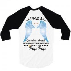 My Pop Pop Is My Guardian Angel 3/4 Sleeve Shirt   Artistshot