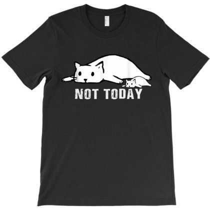 Not Today Crazy Cat T-shirt Designed By Trusttees