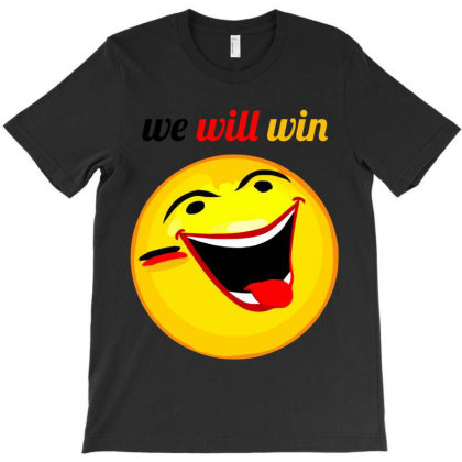We Will Win Smiley Emoji T-shirt Designed By Chiks