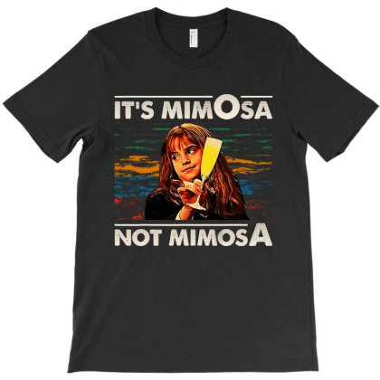 It's Mimosa Not Mimosa T-shirt Designed By Trusttees