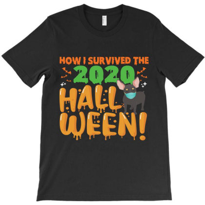 Funny Chihuahua Dog Animals Halloween How I Survived The 2020 Hallowee T-shirt Designed By Hoainv