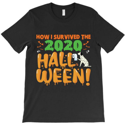 Funny Dog Animals Halloween How I Survived The 2020 Halloween Dog Roll T-shirt Designed By Hoainv