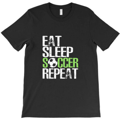 Eat Sleep Soccer Repeat Cool Sport Player T-shirt Designed By Domins
