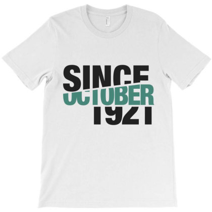 Since October 1921 T-shirt Designed By Chris Ceconello