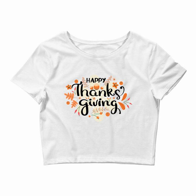 Happy Thanksgiving Day Crop Top   Artistshot
