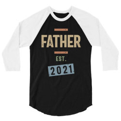 Father Est. 2021 | Fathers Day and Grandparents Day Gift 3/4 Sleeve Shirt | Artistshot