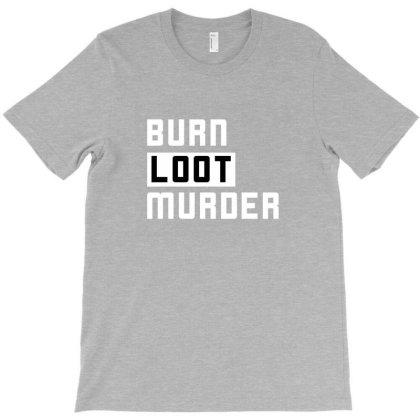 Blm Burn Loot Murder Logo T-shirt Designed By Willo