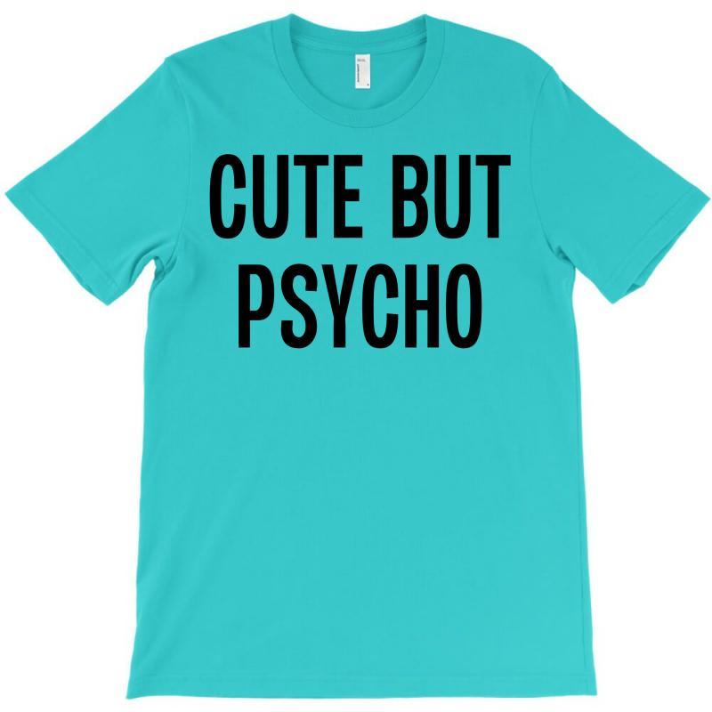 Cute But Psycho T-shirt | Artistshot