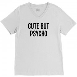 Cute But Psycho V-Neck Tee | Artistshot