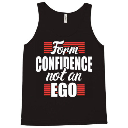 Form Confidence Not An Ego Tank Top Designed By Tamiart