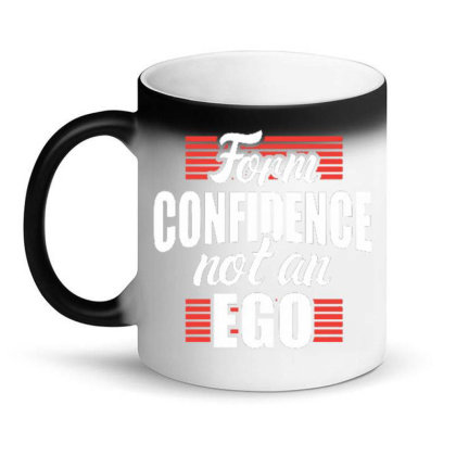 Form Confidence Not An Ego Magic Mug Designed By Tamiart