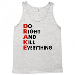 Drake do it right and kill everything Tank Top   Artistshot