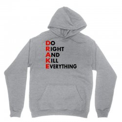 Drake do it right and kill everything Unisex Hoodie   Artistshot