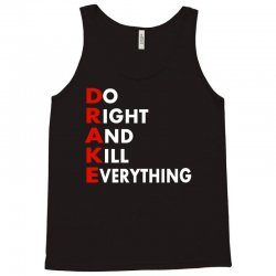 Drake do it right and kill everything Tank Top | Artistshot