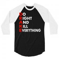 Drake do it right and kill everything 3/4 Sleeve Shirt | Artistshot
