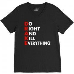 Drake do it right and kill everything V-Neck Tee | Artistshot