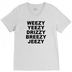 Weezy Yeezy Dreezy Breezy Jeezy V-Neck Tee | Artistshot