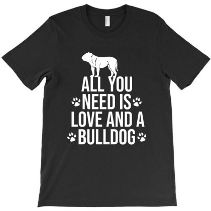 All You Need Is Love And A Bulldog T-shirt Designed By Cypryanus