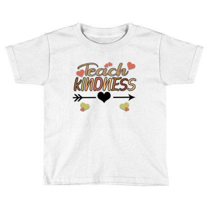 Teaching Kindness Toddler T-shirt Designed By Alparslan Acar