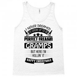 I never dreamed Gramps Tank Top | Artistshot