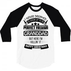I never dreamed GrandDad 3/4 Sleeve Shirt | Artistshot