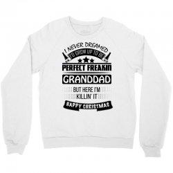 I never dreamed GrandDad Crewneck Sweatshirt | Artistshot