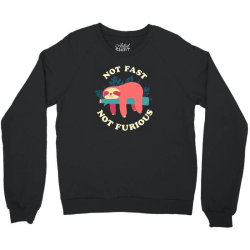 funny sloth not fast not furious Crewneck Sweatshirt | Artistshot
