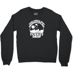 funny turkey thanksgiving day Crewneck Sweatshirt | Artistshot
