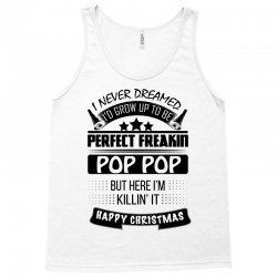 I never dreamed Pop Pop Tank Top | Artistshot