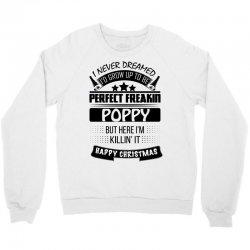 I never dreamed Poppy Crewneck Sweatshirt | Artistshot