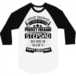 I never dreamed StepDad 3/4 Sleeve Shirt   Artistshot