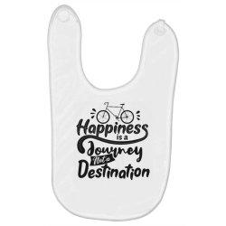 happiness is a journey not a destination Baby Bibs | Artistshot