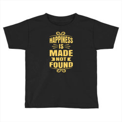 happiness is made not found Toddler T-shirt | Artistshot