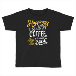 happiness is a cup of coffee and a good book Toddler T-shirt | Artistshot