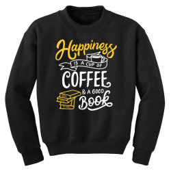 happiness is a cup of coffee and a good book Youth Sweatshirt | Artistshot