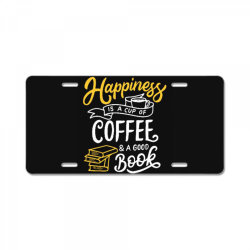 happiness is a cup of coffee and a good book License Plate | Artistshot