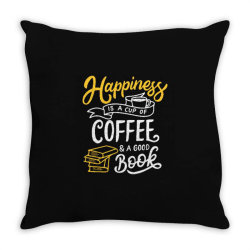 happiness is a cup of coffee and a good book Throw Pillow | Artistshot