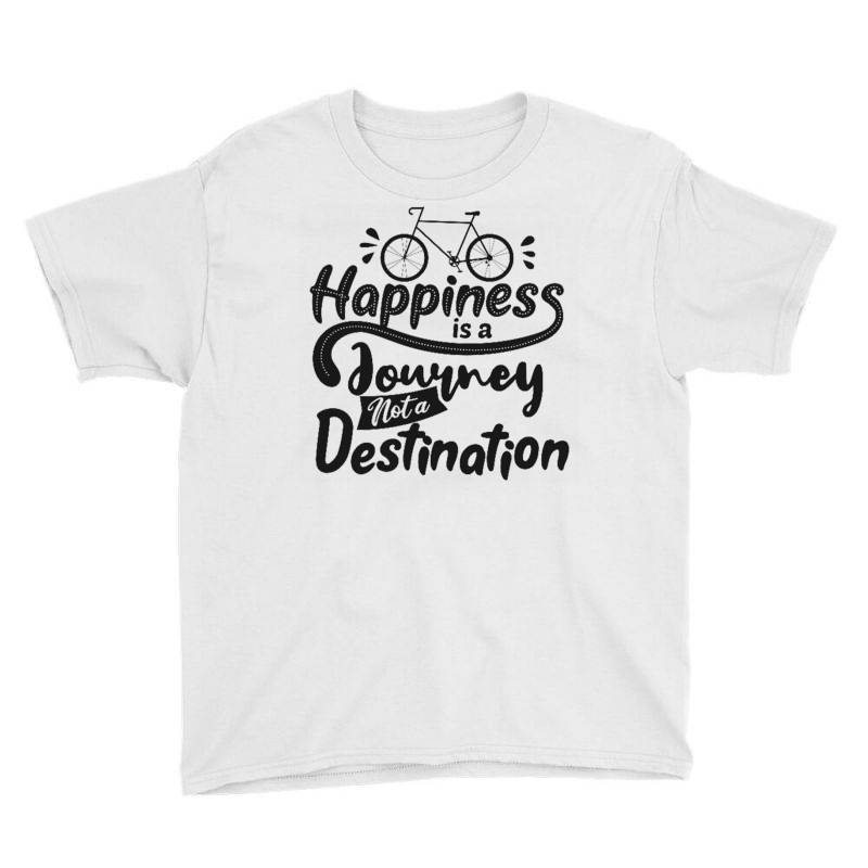 Happiness Is A Journey Not A Destination Youth Tee | Artistshot