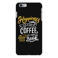 happiness is a cup of coffee and a good book iPhone 6 Plus/6s Plus Case | Artistshot