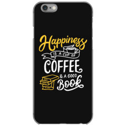happiness is a cup of coffee and a good book iPhone 6/6s Case | Artistshot