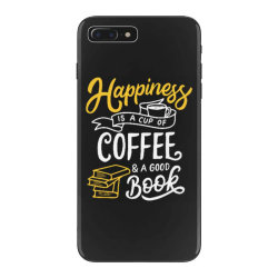 happiness is a cup of coffee and a good book iPhone 7 Plus Case | Artistshot