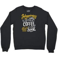 happiness is a cup of coffee and a good book Crewneck Sweatshirt | Artistshot