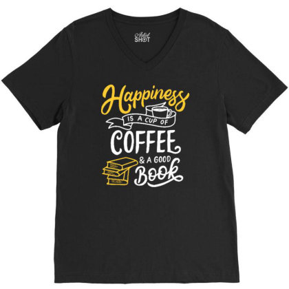 Happiness Is A Cup Of Coffee And A Good Book V-neck Tee Designed By Tamiart