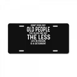 dont piss off old people License Plate | Artistshot