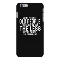 dont piss off old people iPhone 6 Plus/6s Plus Case | Artistshot