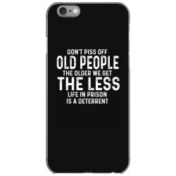 dont piss off old people iPhone 6/6s Case | Artistshot