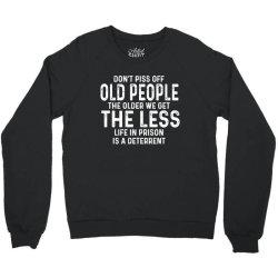 dont piss off old people Crewneck Sweatshirt   Artistshot