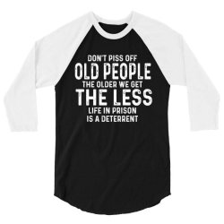 dont piss off old people 3/4 Sleeve Shirt   Artistshot