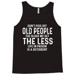 dont piss off old people Tank Top   Artistshot