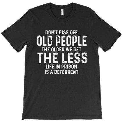 Dont Piss Off Old People T-shirt Designed By Faical